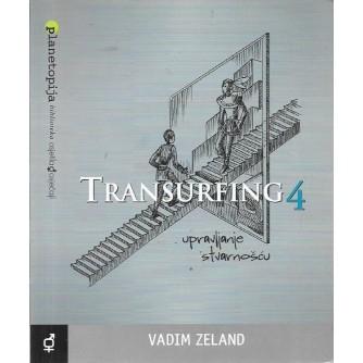 Vadim Zeland: Transurfing 4 upravljanje stvarnošću